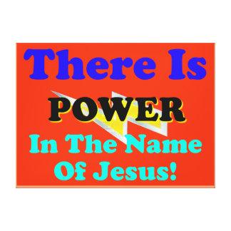 Impressão Em Tela Há um poder em nome de Jesus!