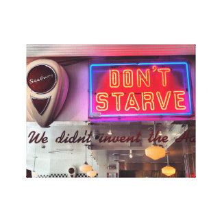 Impressão Em Tela Não morra de fome