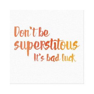 Impressão Em Tela Não seja Superstitous
