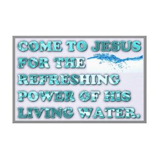 Impressão Em Tela O poder de refrescamento da água viva de Jesus