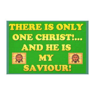 Impressão Em Tela Somente um cristo! E é meu salvador!