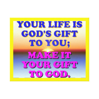 Impressão Em Tela Sua vida é-lhe o presente do deus