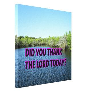 Impressão Em Tela Você agradeceu ao senhor Hoje?