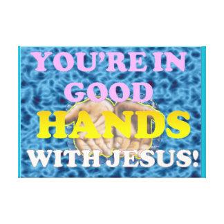 Impressão Em Tela Você está nas boas mãos com Jesus!