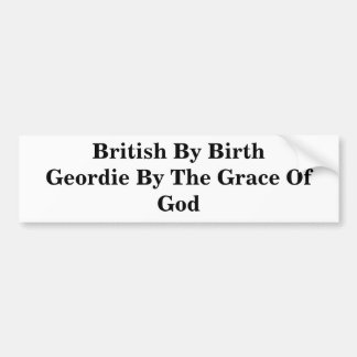 Ingleses pelo nascimento Geordie pela graça de deu Adesivo Para Carro