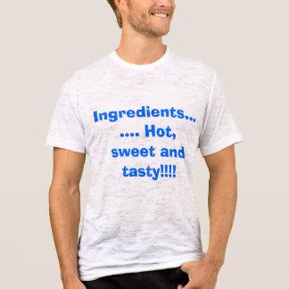 Ingredientes ....... Quente, doce e… - Camiseta