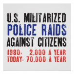 Invasões militarizadas E.U. da polícia contra o ST Pôsteres