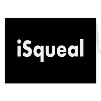 iSqueal Cartão Comemorativo