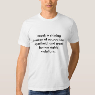 Israel: Uma baliza de brilho da ocupação, aparthe… Tshirts