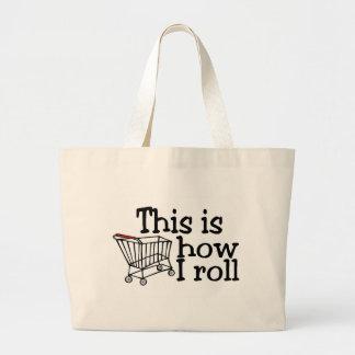 Isto é como eu rolo (o carrinho de compras) sacola tote jumbo
