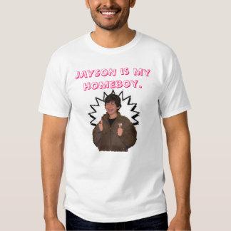 JAYSON é meu homeboy. T-shirt