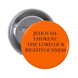 JEHOVAH-TSIDKENU O SENHOR NOSSO RECTIDÃO BÓTON REDONDO 5.08CM