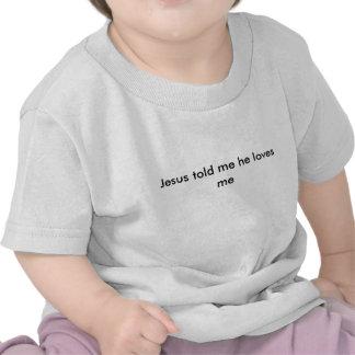jesus disse-me que me ama t-shirt