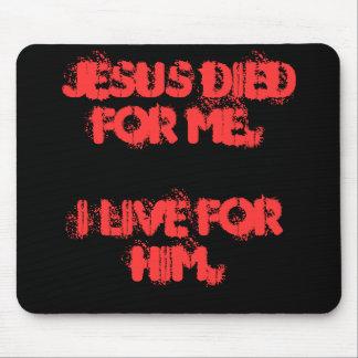 Jesus morreu para mim Mousepad