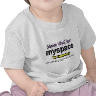 Jesus morreu para o myspace no céu tshirts