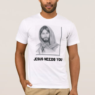 Jesus quê-lo, Jesus precisa-o Camiseta