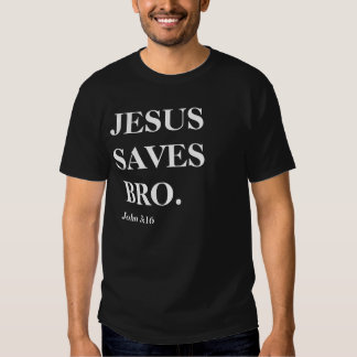 Jesus salvar, Bro (o 3:16 de John) Camiseta