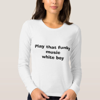 Jogue esse menino funky do musicwhite t-shirt