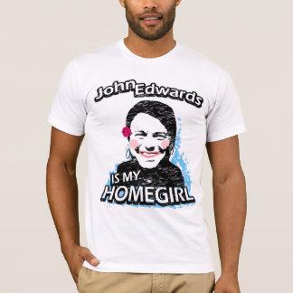 John Edwards é meu homegirl Camiseta