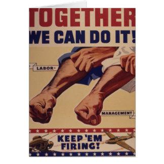 Junto nós podemos fazê-lo propaganda de WWII Cartões