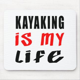 Kayaking é minha vida mouse pads