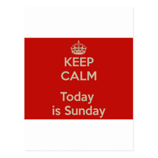 Keep calm today s Sunday - Fica frio, é domingo Cartão Postal