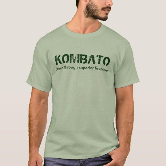KOMBATO, Peace through superior firepower Camiseta