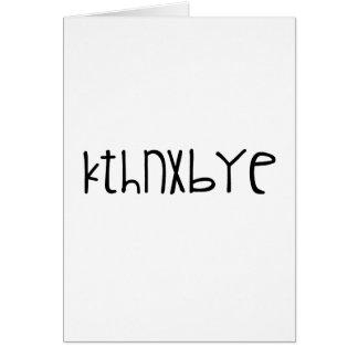 kthnxbye cartão comemorativo