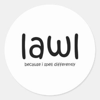 Lawl - porque eu soletro differnetly adesivo