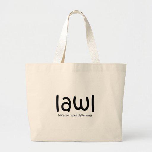 Lawl - porque eu soletro differnetly bolsas de lona