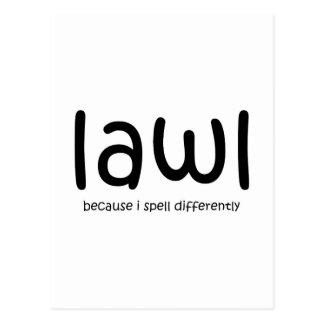 Lawl - porque eu soletro differnetly cartão postal