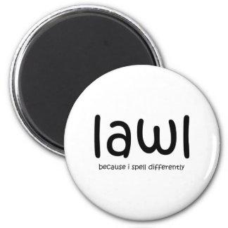 Lawl - porque eu soletro differnetly imãs