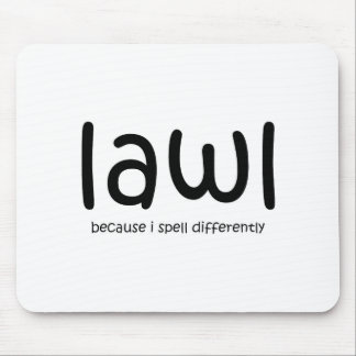 Lawl - porque eu soletro differnetly mouse pad