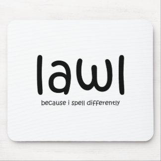 Lawl - porque eu soletro differnetly mousepad