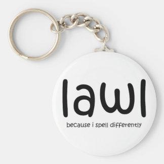 Lawl - porque eu soletro differnetly chaveiro