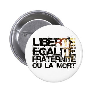 LIberte Egalite Fraternite!  Revolução Francesa! Boton