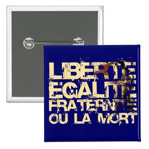 Liberte Egalite Fraternite: Revolução Francesa Botons