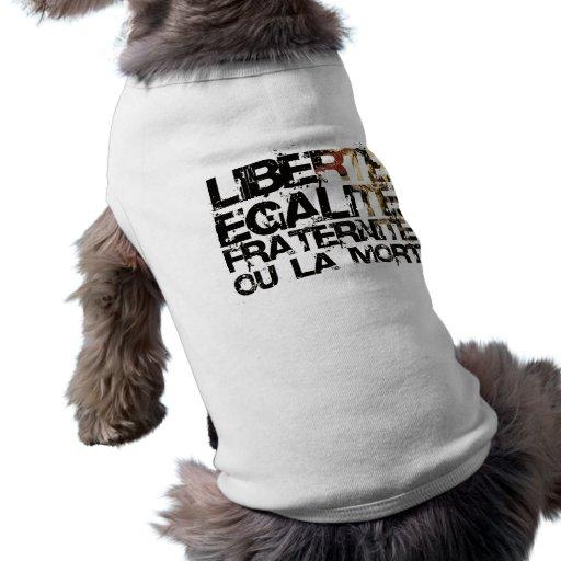 LIberte Egalite Fraternite!  Revolução Francesa! Roupa Para Pet