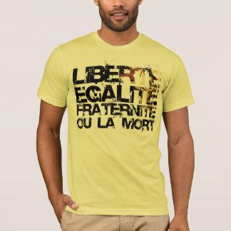 Liberte Egalite Fraternite:  Revolução Francesa Camiseta