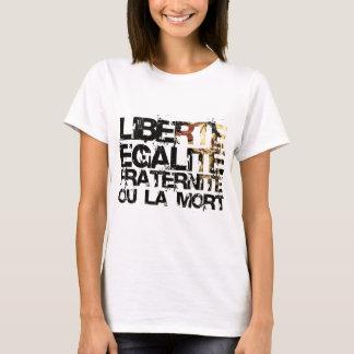 LIberte Egalite Fraternite!  Revolução Francesa! Camiseta