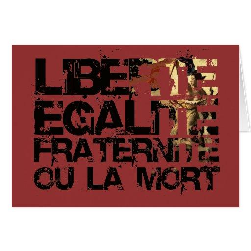 LIberte Egalite Fraternite!  Revolução Francesa! Cartões