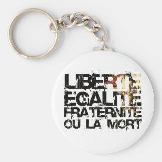LIberte Egalite Fraternite!  Revolução Francesa! Chaveiros