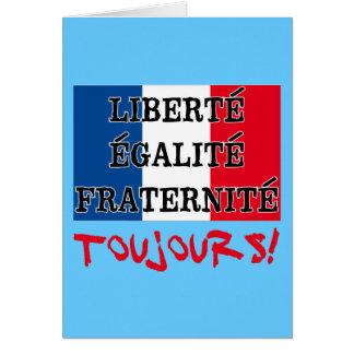 Liberte Egalite Fraternite Toujours Cartão