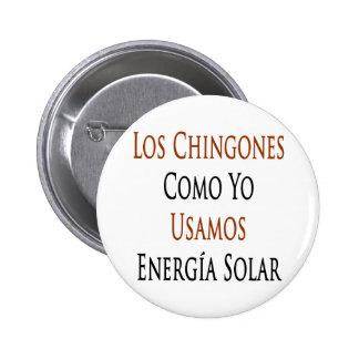 Los Chingones Como Yo Usamos Energia solar Boton