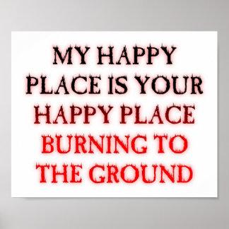 Lugar feliz que queima o poster engraçado