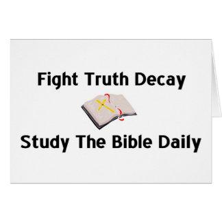 Lute a deterioração da verdade, estude o presente cartão comemorativo