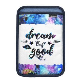 Luva Para iPad Mini Sonho. Tentativa. Faça bom