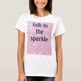 luz - brilho cor-de-rosa, conversa à faísca camiseta