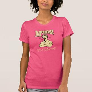 Mães! São como pais, mas somente mais esperto! Camiseta