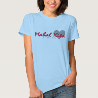 Mahal Kita = eu te amo Tshirts